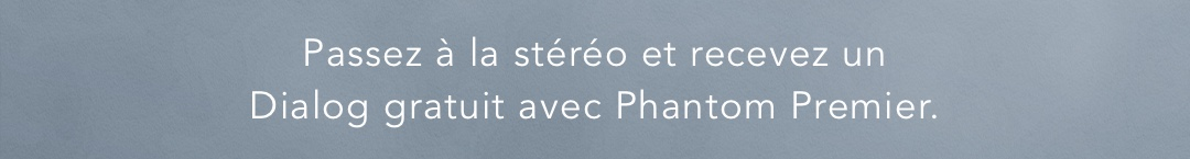 Devialet offer for Stereo Phantom Premier with a free Dialog
